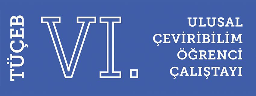 VI. Ulusal Çeviribilim Öğrenci Çalıştayı Yapıldı