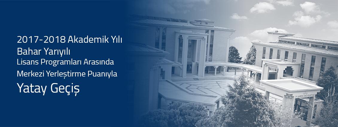 2017-2018 Akademik Yılı Bahar Yarıyılı Merkezi Yerleştirme Puanıyla Yatay Geçiş Kontenjanları