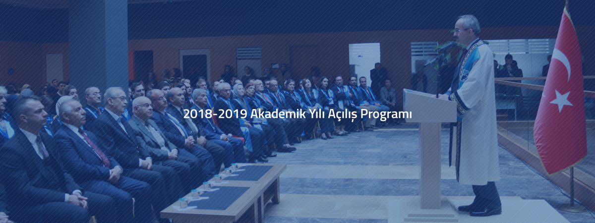 2018-2019 Akademik Yılı Açılış Programı