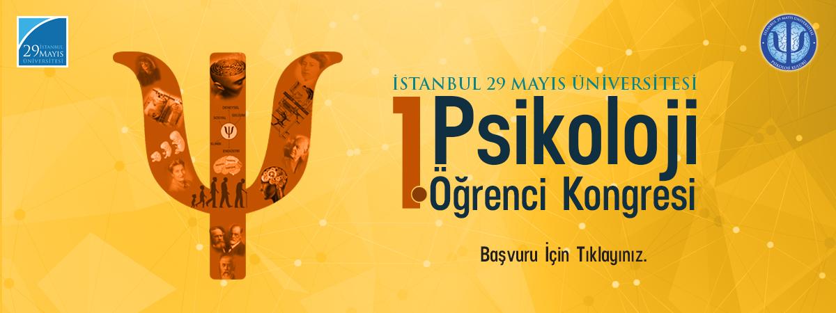 İstanbul 29 Mayıs Üniversitesi 1. Psikoloji Öğrenci Kongresi Başvuru için tıklayınız