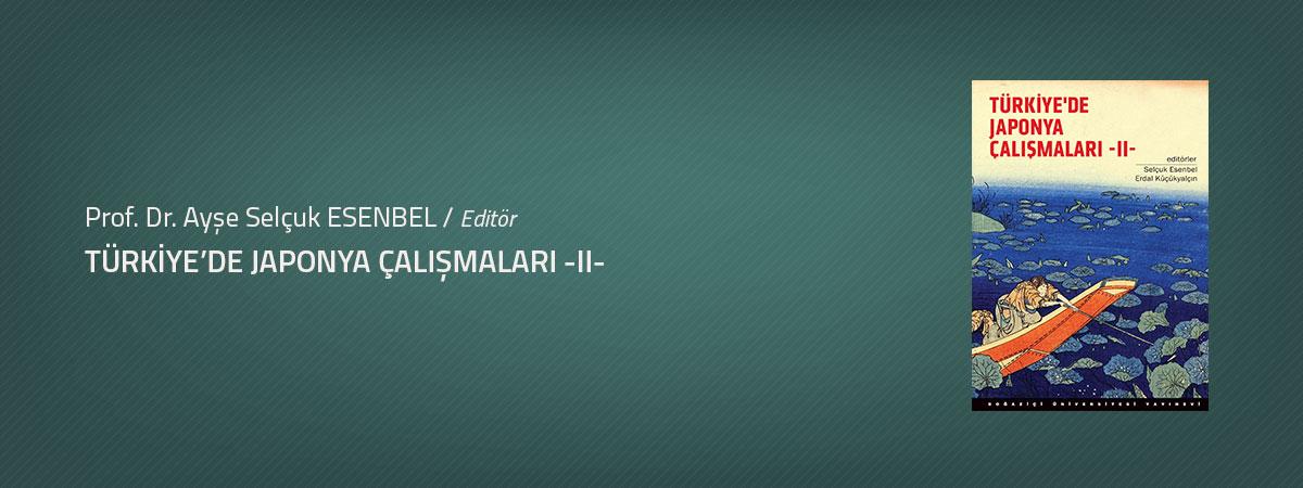 Prof. Dr. Ayşe Selçuk Esenbel: Türkiye'de Japonya Çalışmaları -II-