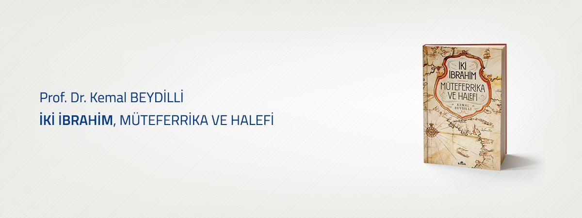Prof. Dr. Kemal BEYDİLLİ'den Yeni Bir Eser: İki İbrahim, Müteferrika ve Halefi