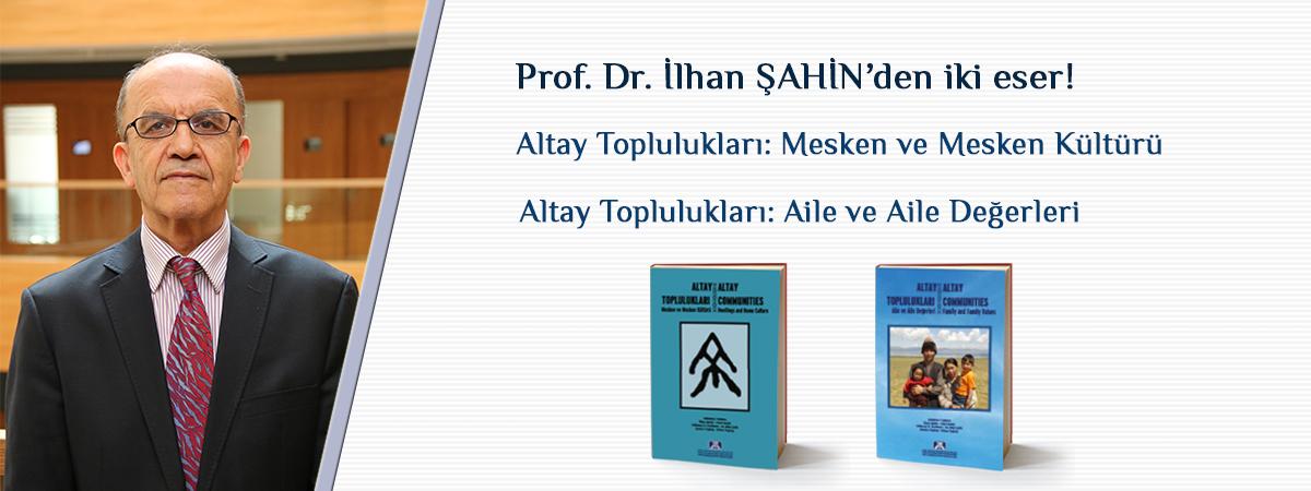 Üniversitemiz Öğretim Üyesi Prof. Dr. İlhan ŞAHİN'den İki Eser