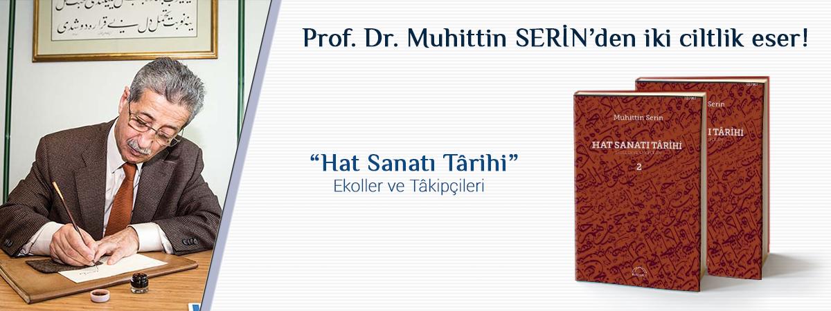"""Prof. Dr. Muhittin Serin'in Kaleminden """"HAT SANATI TÂRİHİ Ekoller ve Tâkipçileri"""""""