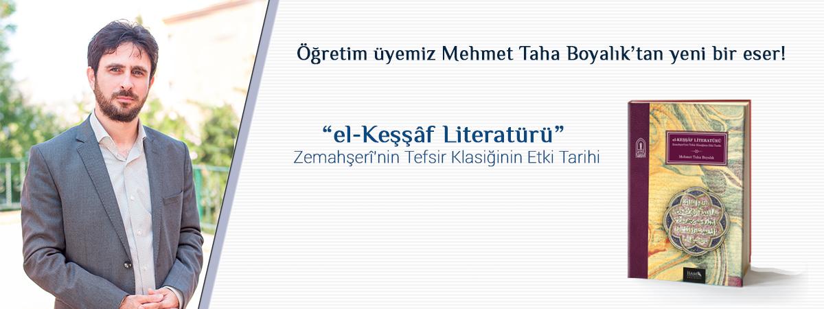 Öğretim Üyemiz Mehmet Taha Boyalık'tan Yeni Bir Eser: el-Keşşâf Literatürü