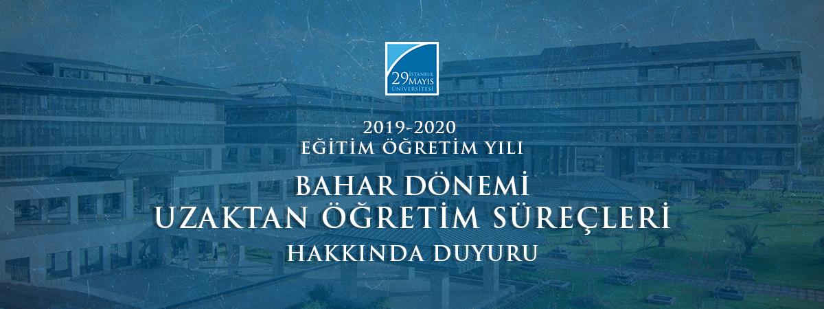 2019-2020 Eğitim Öğretim Yılı Bahar Dönemi Uzaktan Öğretim Süreçleri Hakkında Duyuru