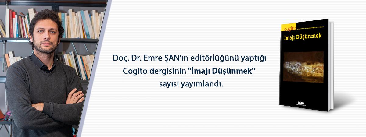 """Doç. Dr. Emre ŞAN'ın Editörlüğünü Yaptığı Cogito Dergisinin """"İmajı Düşünmek"""" Sayısı Yayımlandı"""