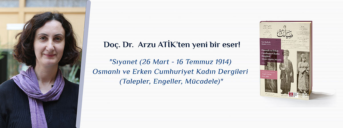 Doç. Dr. Arzu ATİK'ten Yeni Eser; Osmanlı ve Erken Cumhuriyet Kadın Dergileri