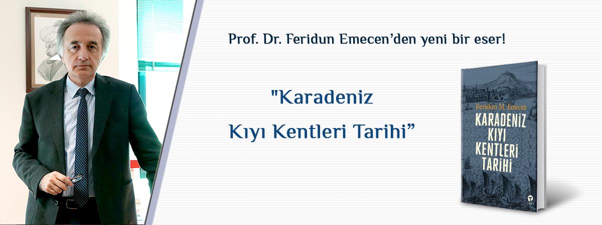 Prof. Dr. Feridun M. Emecen'den Yeni Bir Eser; Karadeniz Kıyı Kentleri Tarihi