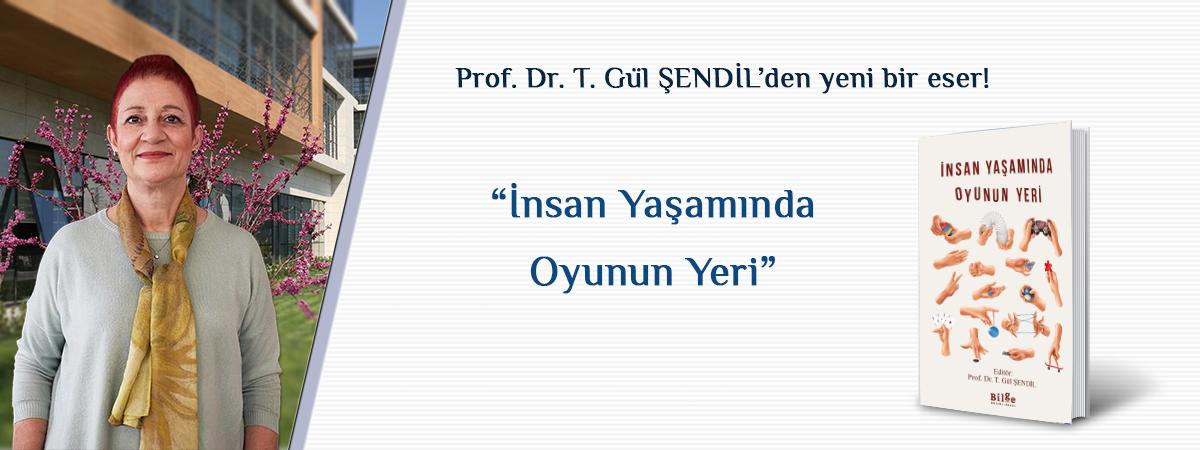 """Prof. Dr. T. Gül ŞENDİL'den Yeni Bir Eser! """"İnsan Yaşamında Oyunun Yeri"""""""