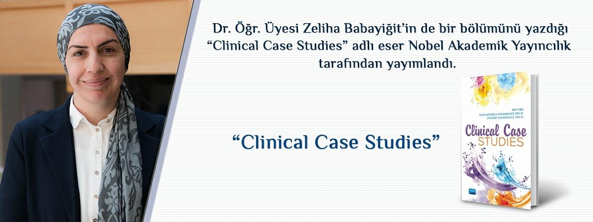 """Psikoloji Bölümü Dr. Öğr. Üyesi Zeliha Babayiğit'in de Bir Bölümünü Yazdığı """"Clinical Case Studies"""" Yayımlandı"""