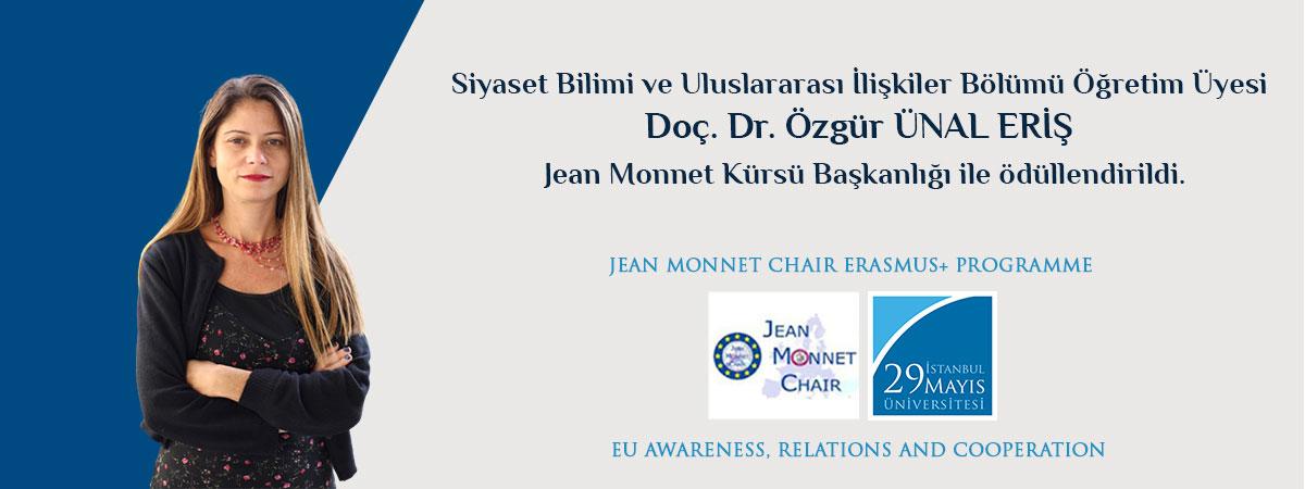 Siyaset Bilimi ve Uluslararası İlişkiler Bölümü Öğretim Üyesi Doç. Dr. Özgür ÜNAL-ERİŞ Jean Monnet Kürsü Başkanlığı ile Ödüllendirildi