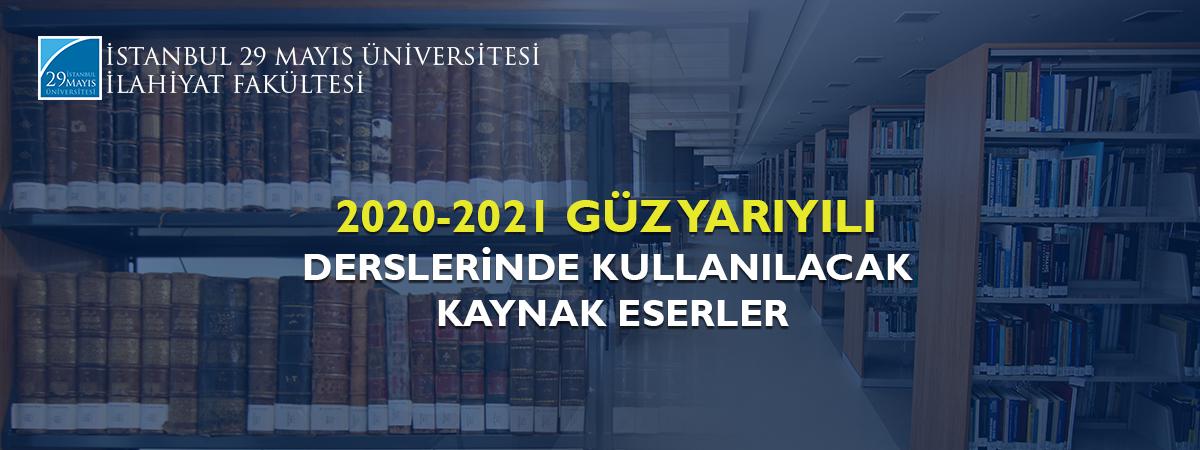 2020-2021 Güz Yarıyılı İlahiyat Fakültesi Derslerinde Kullanılacak Kaynak Eserler