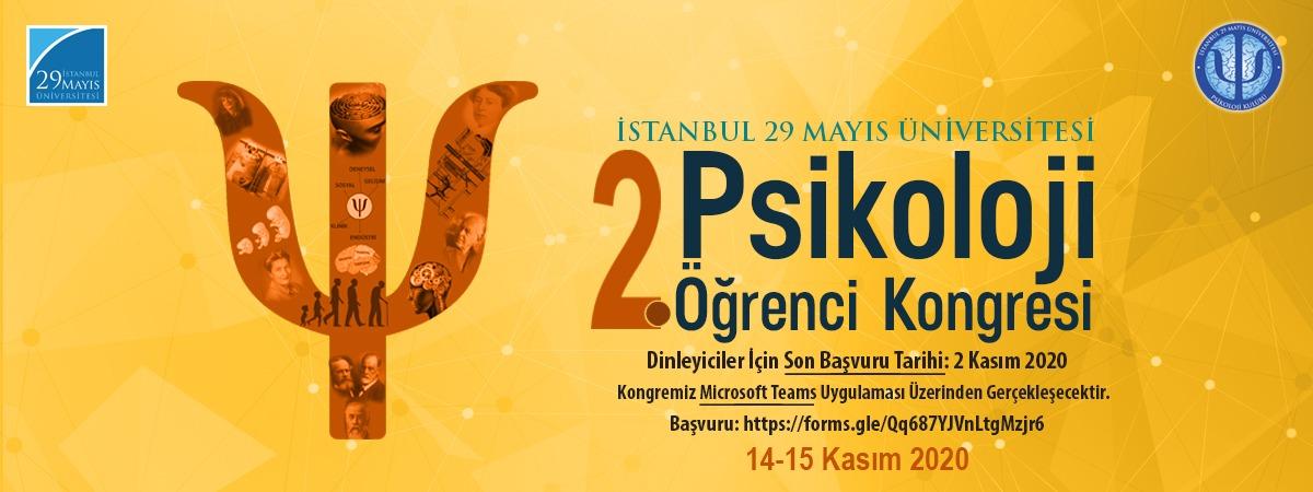 İstanbul 29 Mayıs Üniversitesi II. Psikoloji Öğrenci Kongresi başvuru formu için tıklayınız