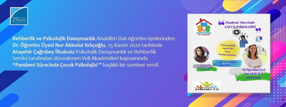 """Dr. Öğretim Üyesi Nur Akbulut Kılıçoğlu """"Pandemi Sürecinde Çocuk Psikolojisi""""Başlıklı Bir Seminer Verdi"""