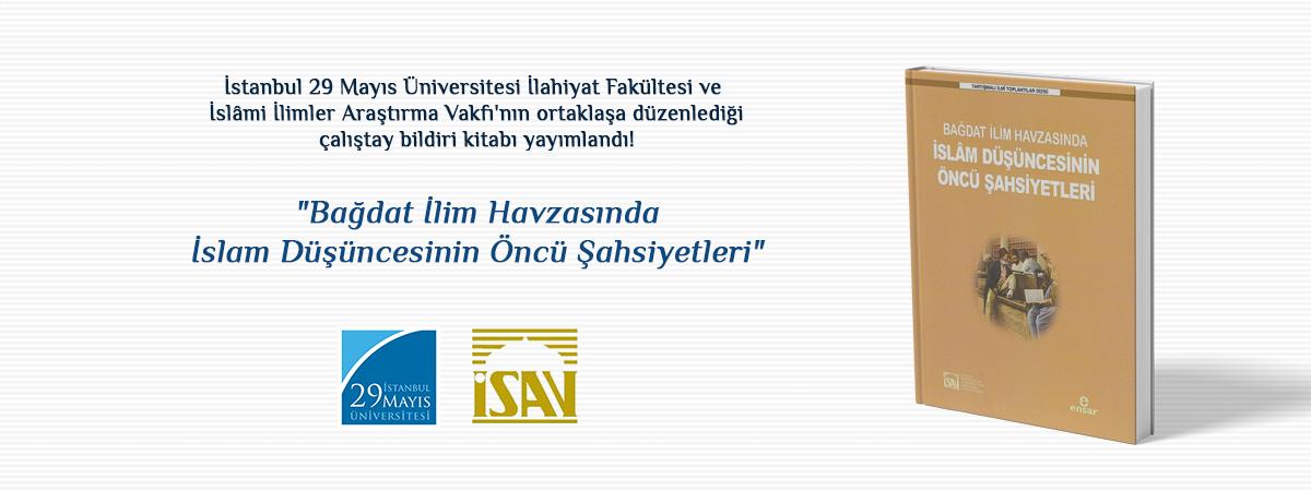 İlahiyat Fakültemiz ve İslâmi İlimler Araştırma Vakfı'nın Ortaklaşa Düzenlediği Çalıştay Bildiri Kitabı Yayımlandı