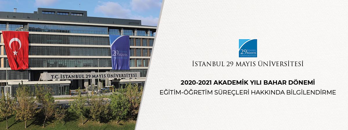 2020-2021 Akademik Yılı Bahar Dönemi Eğitim-Öğretim Süreçleri Hakkında Bilgilendirme