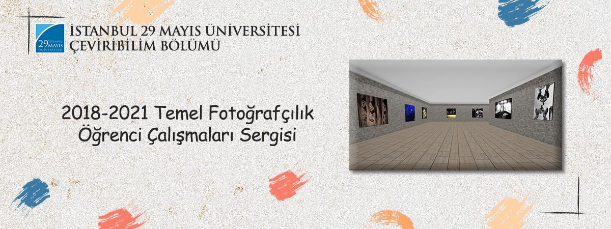 Çeviribilim Bölümü 2018 – 2021 Temel Fotoğrafçılık Öğrenci Çalışmaları Sergisi