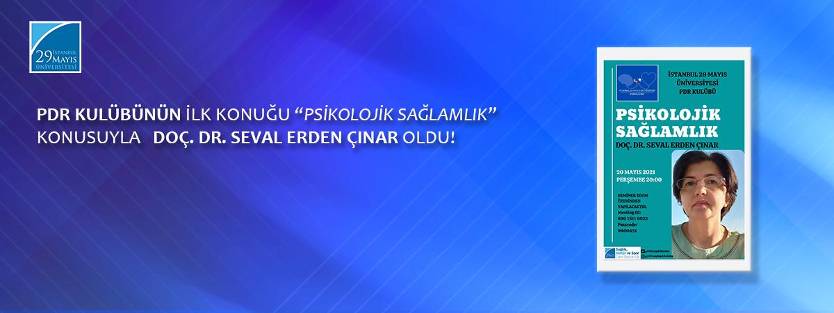 """PDR Kulübünün İlk Konuğu """"Psikolojik Sağlamlık"""" Konusuyla Doç. Dr. Seval Erden Çınar Oldu!"""