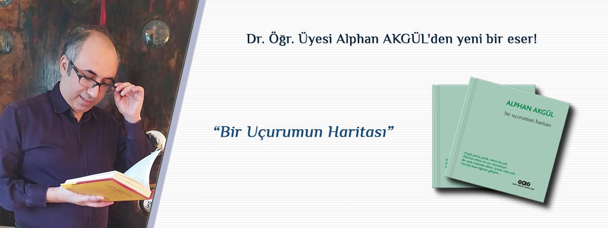 Dr. Öğretim Üyesi Alphan AKGÜL'ün Kaleme Aldığı Bir Uçurumun Haritası Adlı Şiir Kitabı Yapı Kredi Yayınlarından Çıktı