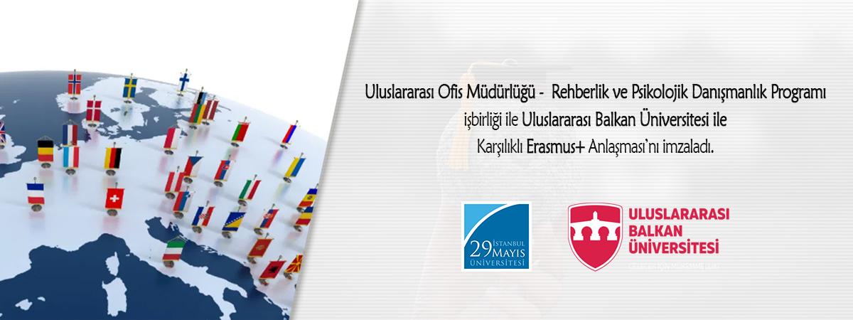 Uluslararası Ofis Müdürlüğü – Rehberlik ve Psikolojik Danışmanlık Programı İş Birliği ile Uluslararası Balkan Üniversitesi ile Karşılıklı Erasmus+ Anlaşması İmzalandı