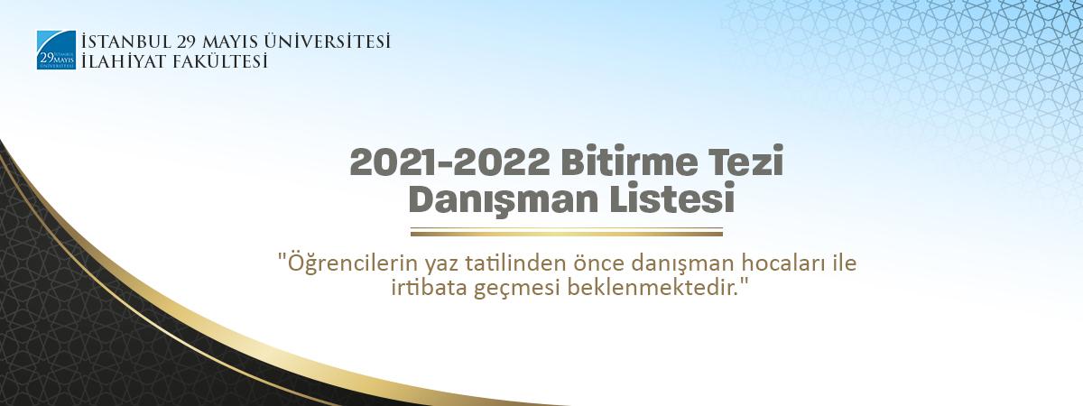 İlahiyat Fakültesi 2021-2022 Akademik Yılı Bitirme Tezi Danışman Listesi