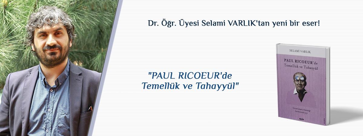 Dr. Öğr. Üyesi Selami VARLIK'tan Yeni Bir Eser!