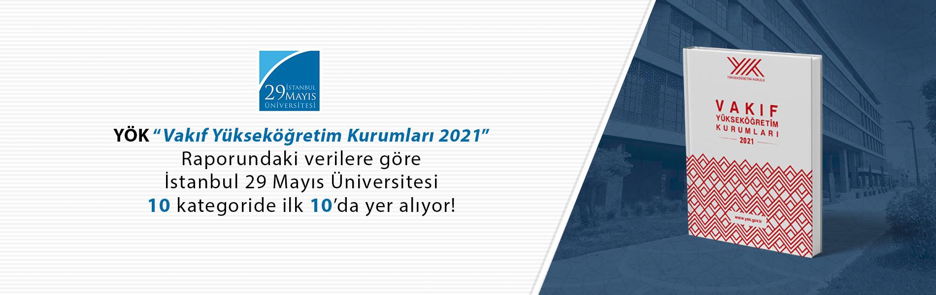 """YÖK  """"Vakıf Yüksek Öğretim Kurumları 2021"""" Raporuna Göre İstanbul 29 Mayıs Üniversitesi 10 Kategoride ilk 10'da Yer Alıyor"""