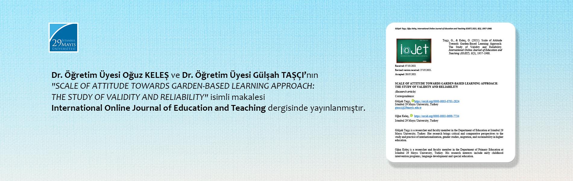 Dr. Öğr. Üyesi Oğuz KELEŞ ve Dr. Öğr. Üyesi Gülşah Taşçının Makalesi International Online Journal of Education and Teaching Dergisinde Yayınlanmıştır